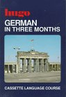 German in Three Months / Book and 4 Cassettes (Hugo) Hugo's Language Books