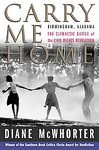 Carry Me Home : Birmingham, Alabama: The Climactic Battle of the Civil Rights Revolution [Paperback]