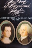 img - for The Book of Abigail and John: Selected Letters of the Adams Family, 1762-1784 book / textbook / text book