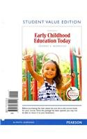 Early Childhood Education Today, Student Value Edition...