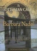 The Ottoman Cage (Felony & Mayhem Mysteries)(US edition of A Chemical Prison)
