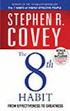 Stephen R. Covey The 8th Habit: From Effectiveness to Greatness
