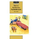 img - for How to Survive as a Psychotherapist (Insight Professional) [PAPERBACK] [1993] [By Nina Coltart] book / textbook / text book