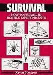 img - for Survival: How to Prevail in Hostile Environments, Braving the Elements and Staying Alive by Xavier Maniguet (1999-05-03) book / textbook / text book