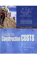 Architects Contractors Engineers Guide to Construction Costs 2013 - Design & Construction Resources - BN-Architects - ISBN: 1588551334 - ISBN-13: 9781588551337