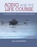 img - for Aging and The Life Course: An Introduction to Social Gerontology 5th Edition by Quadagno, Jill [Hardcover] book / textbook / text book