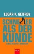 Geffroy Edgar K., Schneller als der Kunde. Exnovation statt Innovation.