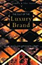 The Cult of the Luxury Brand: Asia's Love Affair With Luxury