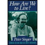 How are We to Live?: Ethics in an Age of Self-interest (0749319372) by Singer, Peter