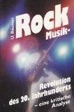 Rock &#8211; Musikrevolution des 20. Jahrhunderts. Eine kritische Analyse