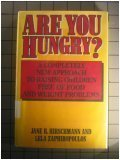 Are You Hungry?: A Completely New Approach to Raising Children Free of Food and Weight Problems Jane R. Hirschmann