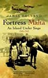 Cover of Fortress Malta by James Holland 0304366544