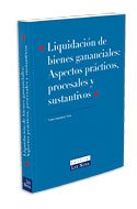 Liquidación de bienes gananciales. Aspectos prácticos, procesales y sustantivos