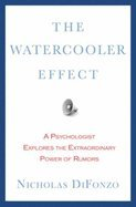 Watercooler Effect (08) by DiFonzo, PhD, Nicholas [Hardcover (2008)] (The Water Cooler Effect compare prices)