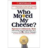 Who Moved My Cheese? ~ Spencer Johnson