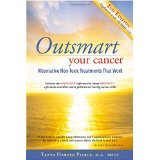 img - for Outsmart Your Cancer: Alternative Non-Toxic Treatments That Work (Second Edition) With CD [PAPERBACK] [2009] [By Tanya Harter Pierce] book / textbook / text book