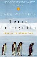 Terra Incognita: Travels in Antarctica