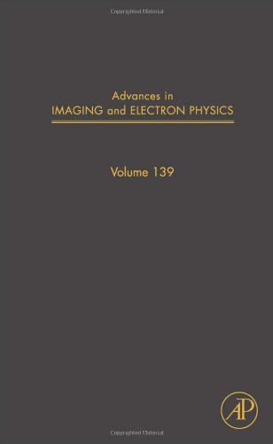Advances In Imaging And Electron Physics, Volume 139 (Advances In Imaging & Electron Physics)