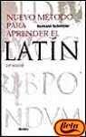 Nuevo Metodo Para Aprender El Latin (Spanish Edition)