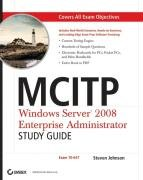 MCITP: Windows Server 2008 Enterprise Administrator Study Guide: (Exam 70-647)