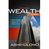 The Coming Wealth Transfer: Believing the Prophecy, Applying the Principles, Preparing to Be a Milli