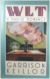 Wlt: A Radio Romance, GARRISON KEILLOR