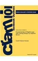Studyguide for Fundamentals of Digital Logic With Verilog Design by Stephen Brown, ISBN 9780077211646 (Cram101 Textbook
