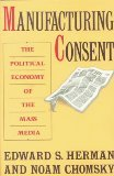 Manufacturing Consent: The Political Economy of the Mass Media (0394549260) by Herman, Edward S.