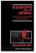 Europe and the Jews: The Pressure of Christendom