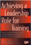 img - for Achieving a Leadership Role for Training: How to Use the Baldrige Criteria and Iso Standards to Keep the Training Function Competitive book / textbook / text book