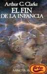 El Fin de La Infancia (Spanish Edition) (8445070215) by Clarke, Arthur Charles