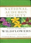 National Audubon Society Field Guide to North American Wildflowers: Eastern Region (0375402322) by Thieret, John W