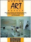 img - for Making Art Safely: Alternative Methods and Materials in Drawing, Painting, Printmaking, Graphic Design, and Photography by Merle Spandorfer (1995-10-03) book / textbook / text book