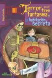 img - for TERROR EN EL TREN FANTASMA - LA HABITACION SECRETA book / textbook / text book