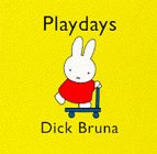 Miffy's Playdays (041619477X) by Bruna, Dick