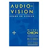 Audio-Vision : Sound on Screenby Michel Chion