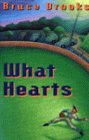 What Hearts (0060211318) by Brooks, Bruce