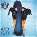 BIG COUNTRY - Why The Long Face - Zortam Music