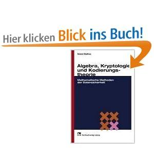 eBook Cover für  Algebra Kryptologie und Kodierungstheorie Mathematische Methoden der Datensicherheit
