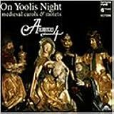 アノニマス4~中世のキャロルとモテット [Import] (ON YOOLIS NIGHT: MEDIEVAL CAROLS & MOTETS|ON YOOLIS NIGHT: MEDIEVAL CAROLS & MOTETS)