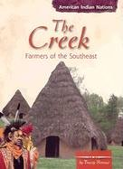 The Creek: Farmers of the Southeast (American Indian Nations)