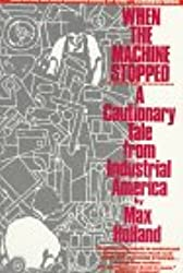 When the Machine Stopped: A Cautionary Tale from Industrial America
