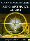 King Arthur's Court (Penguin Children's 60s) (0146003411) by Green, Roger Lancelyn