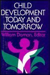 Child Development Today and Tomorrow (Jossey Bass Social and Behavioral Science Series) (1555421032) by Damon, William