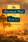 The Overland Trail (Women of the West), Wendi W. Lee