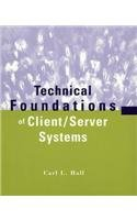 Technical Foundations of Client/Server Systems