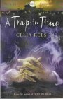 A Trap in Time: Book 2  (The Celia Rees Supernatural Trilogy) (0340818018) by Rees, Celia