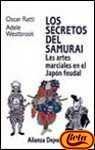 Los secretos del Samurai / The secrets of the Samurai: Las Artes Marciales En El Japon Feudal / the Martial Arts in Feudal Japan (Alianza Deporte) (Spanish Edition) (8420657107) by Ratti, Oscar
