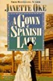 A Gown of Spanish Lace (Women of the West (Bethany House Paperback))