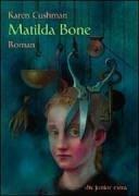 Matilda Bone., by Karen Cushman